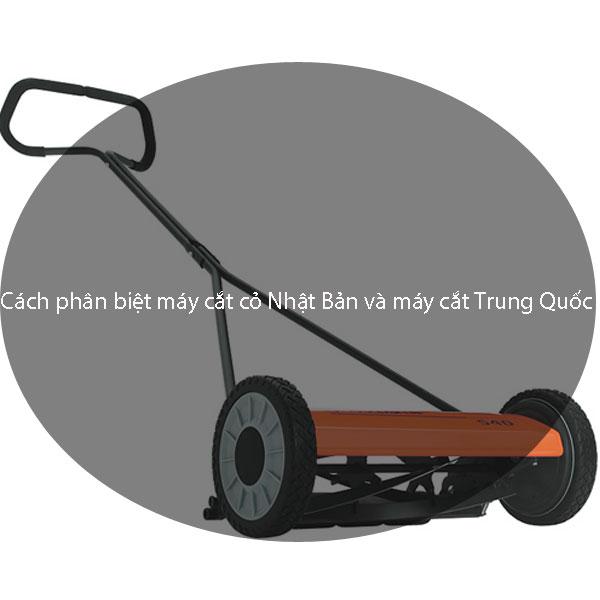 Cách phân biệt máy cắt cỏ Nhật Bản và máy cắt Trung Quốc